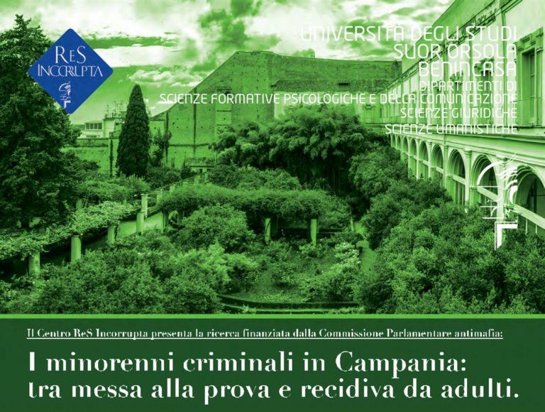 LA RICERCA. Minorenni criminali in Campania: tra messa alla prova e recidiva da adulti