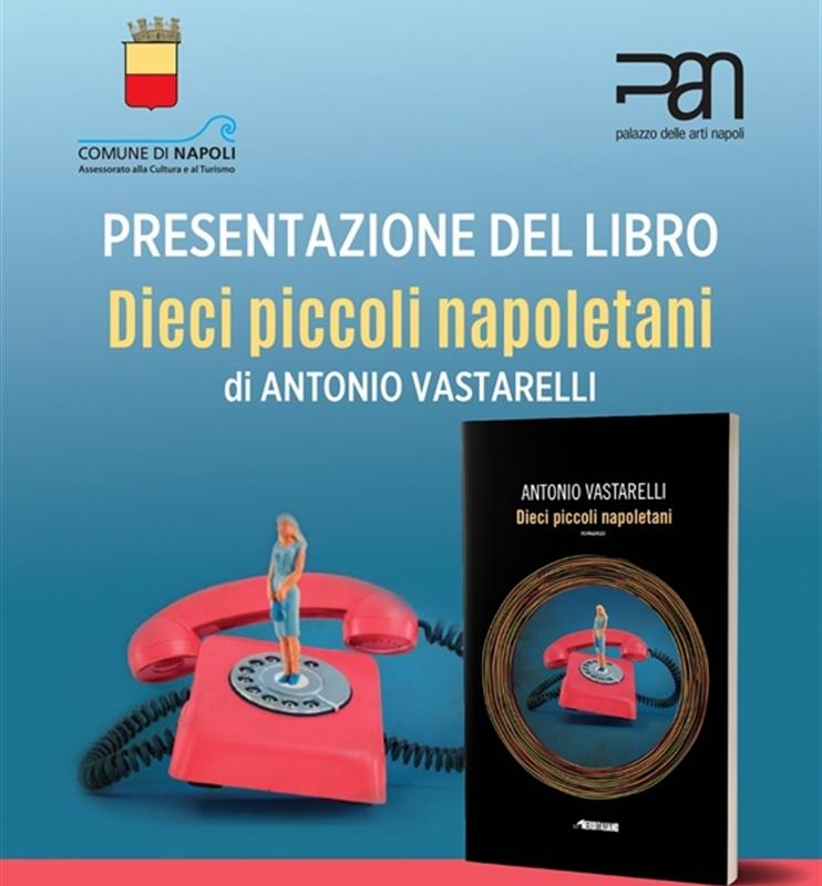 LA PRESENTAZIONE. 'Dieci piccoli napoletani', il romanzo con protagonista Arturo Vargas