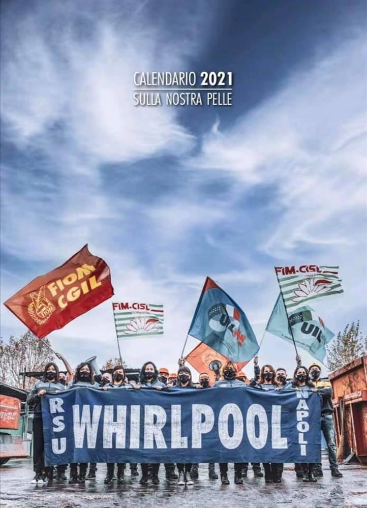 La Fiom-Cgil Napoli acquista mille calendari 'Sulla nostra pelle' dei lavoratori della Whirlpool